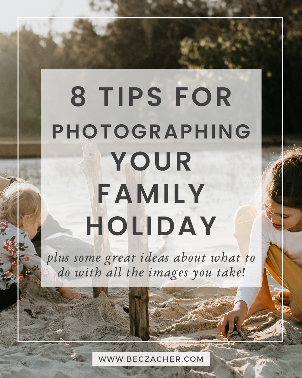 Photographing your family holiday